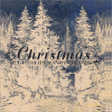 Christmas - Jill Phillips & Andy Gullahorn / Thanks to Jill and Andy for providing our Bumper Music (Christmas and year round)