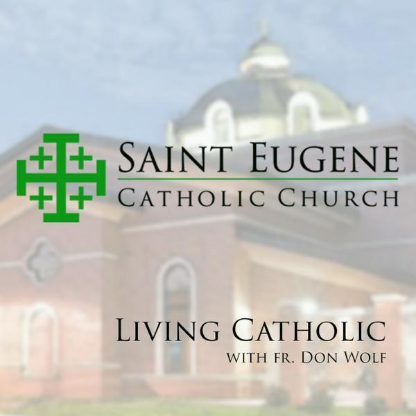 living-catholic-with-fr-don-wolf-st-eugene-Iw-V7nXYu9K.600x600